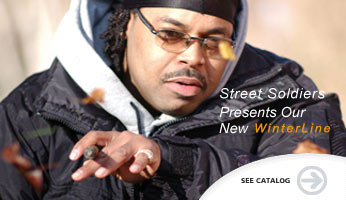 Street Soldiers Presents Our New Winter Line.  Visit Our Catalog.